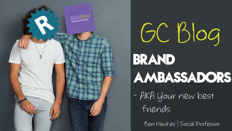 Brand ambassadors: your new best friends