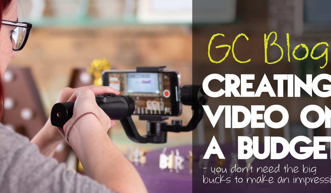Creating Video On A Budget
